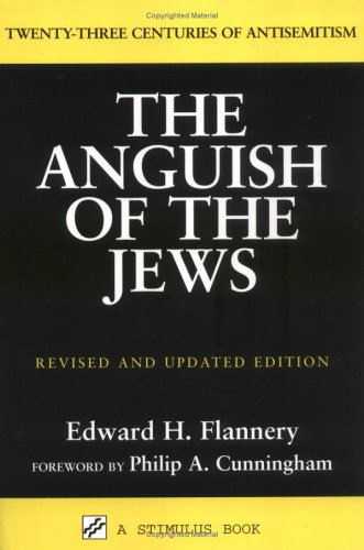 Anguish of the Jews: Twenty-Three Centuries of Antisemitism 9780809143245