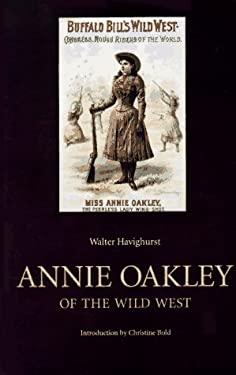 Annie Oakley of the Wild West 9780803272538