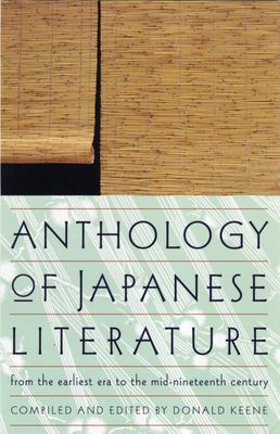 Anthology of Japanese Literature: From the Earliest Era to the Mid-Nineteenth Century 9780802150585