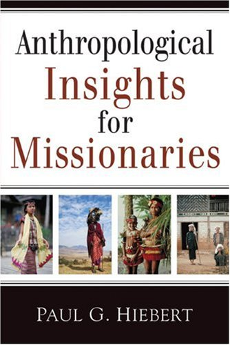 Anthropological Insights for Missionaries 9780801042911