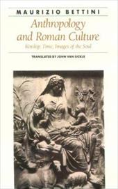 Anthropology and Roman Culture: Kinship, Time, Images of the