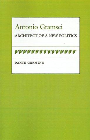 Antonio Gramsci: Architect of a New Politics 9780807116555