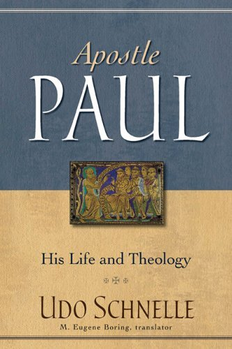 Apostle Paul: His Life and Theology 9780801027963