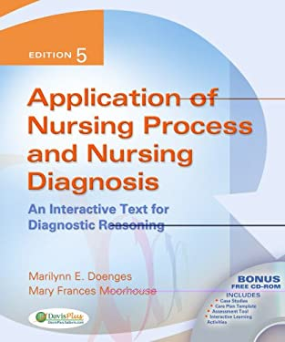 Application of Nursing Process and Nursing Diagnosis: An Interactive Text for Diagnostic Reasoning [With CDROM] 9780803619098