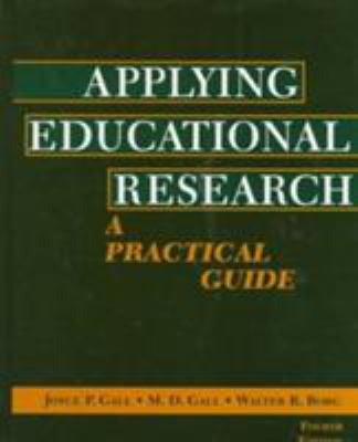Applying Educational Research: A Practical Guide 9780801319501