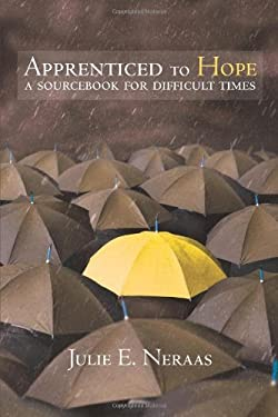 Apprenticed to Hope: A Sourcebook for Difficult Times 9780806657646