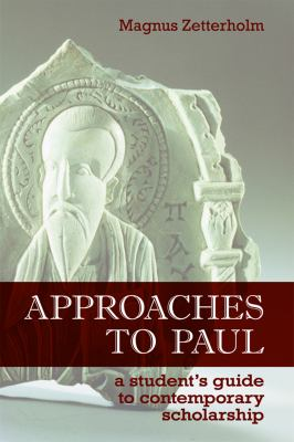 Approaches to Paul: A Student's Guide to Recent Scholarship 9780800663377