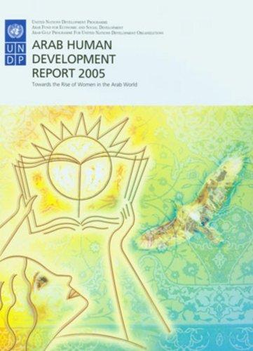 Arab Human Development Report 2005: Towards the Rise of Women in the Arab World 9780804755306