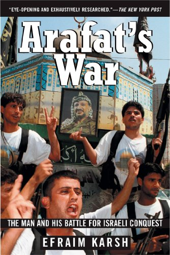 Arafat's War: The Man and His Battle for Israeli Conquest 9780802141583