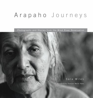 Arapaho Journeys: Photographs and Stories from the Wind River Reservation 9780806141589