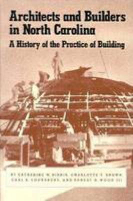 Architects and Builders in North Carolina: A History of the Practice of Building 9780807818985