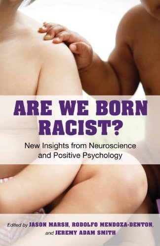 Are We Born Racist?: New Insights from Neuroscience and Positive Psychology 9780807011577