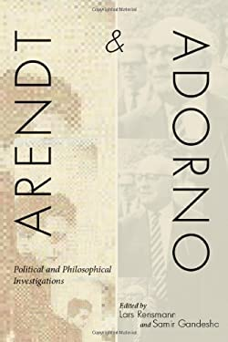 Arendt and Adorno: Political and Philosophical Investigations 9780804775403