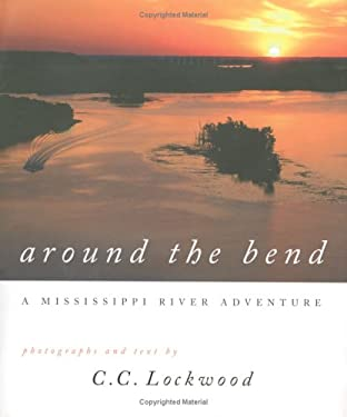 Around the Bend: A Mississippi River Adventure 9780807123126