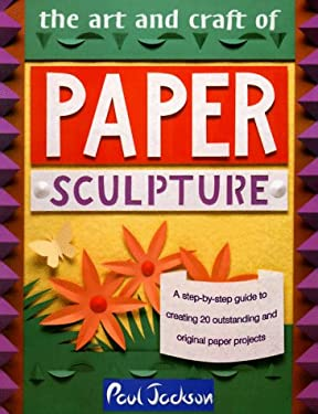 Art and Craft of Paper Sculpture 9780801988745