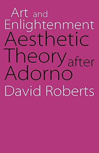 Art and Enlightenment: Aesthetic Theory After Adorno 9780803290105