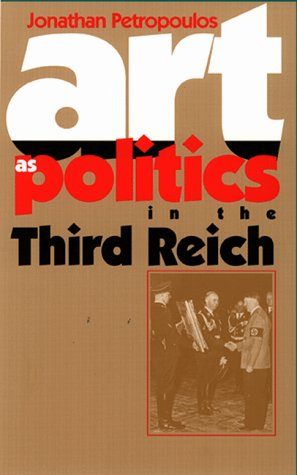 Art as Politics in the Third Reich 9780807848098