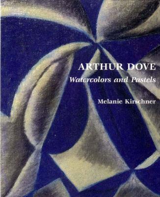Arthur Dove: Watercolors and Pastels 9780807614471