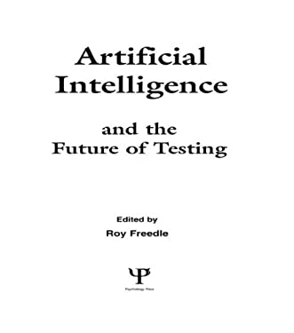Artificial Intelligence and the Future of Testing 9780805801170