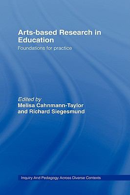 Arts-Based Research in Education: Foundations for Practice 9780805863796