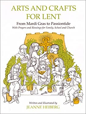 Arts and Crafts for Lent: From Mardi-Gras to Passiontide, with Prayers and Blessings For... 9780809136834