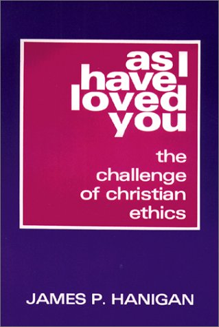 As I Have Loved You: The Challenge of Christian Ethics 9780809127344