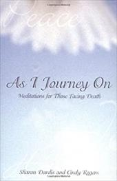 As I Journey on: Meditations for Those Facing Death