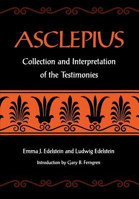 Asclepius: Collection and Interpretation of the Testimonies 9780801857690