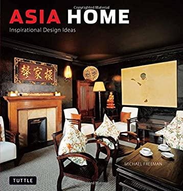 Asia Home: Inspirational Design Ideas 9780804839839