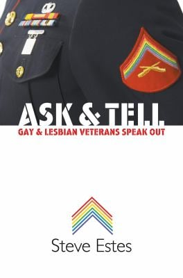 Ask & Tell: Gay and Lesbian Veterans Speak Out 9780807831151