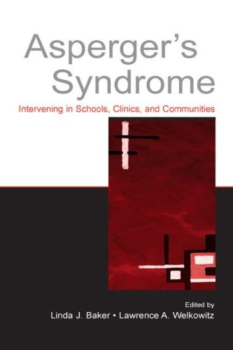Asperger's Syndrome: Intervening in Schools, Clinics, and Communities 9780805845716