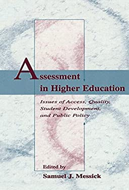 Assessment in Higher Education: Issues of Access, Quality, Student Development and Public Policy 9780805821079