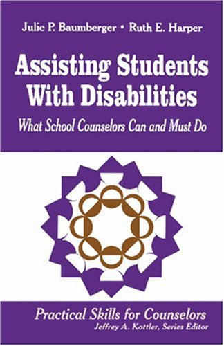 Assisting Students with Disabilities: What School Counselors Can and Must Do 9780803966482