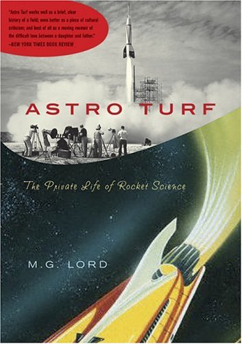 Astro Turf: The Private Life of Rocket Science 9780802777393