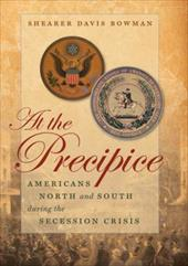 At the Precipice: Americans North and South During the Secession Crisis 3341615
