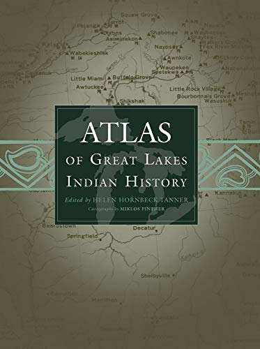 Atlas of Great Lakes Indian History 9780806120560