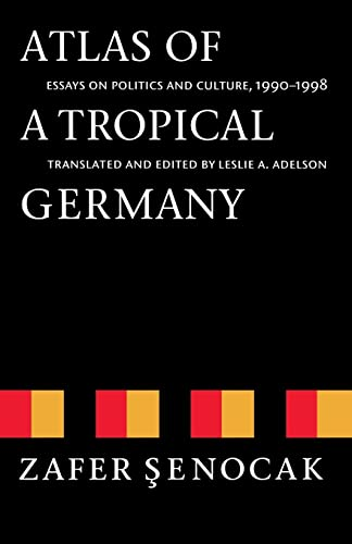 Atlas of a Tropical Germany: Essays on Politics and Culture, 1990-1998 9780803292758