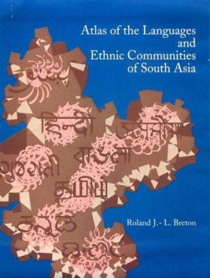 Atlas of the Languages and Ethnic Communities of South Asia 9780803993679