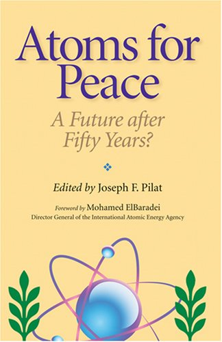 Atoms for Peace: A Future After Fifty Years? 9780801885617