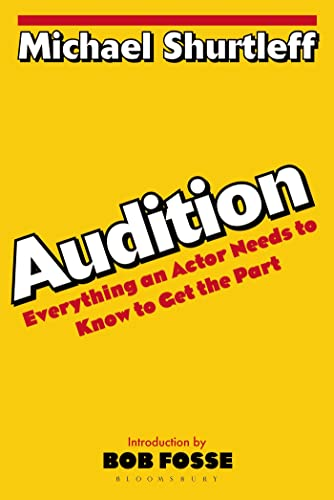 Audition: Everything an Actor Needs to Know to Get the Part 9780802772404