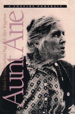 Aunt Arie: A Foxfire Portrait 9780807843772