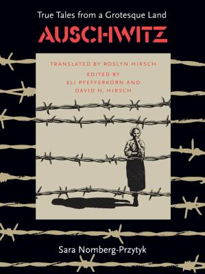 Auschwitz: True Tales from a Grotesque Land 9780807841600