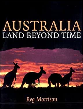Australia: Land Beyond Time 9780801488245