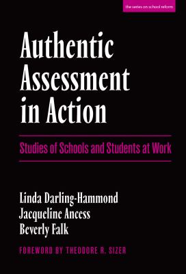 Authentic Assessment in Action: Studies of Schools and Students at Work 9780807734384