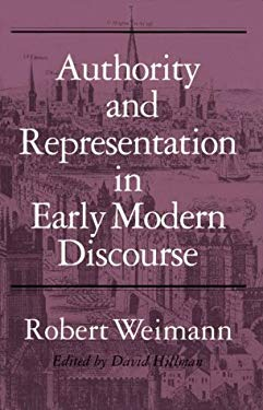 Authority and Representation in Early Modern Discourse 9780801851919