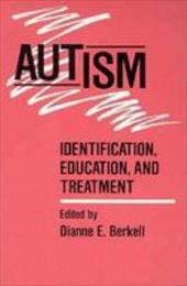 Autism: Identification, Education, and Treatment