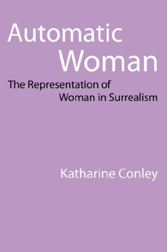 Automatic Woman: The Representation of Women in Surrealism 9780803218420