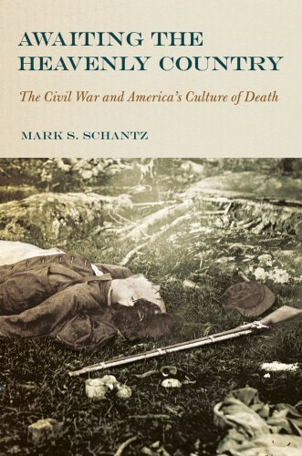 Awaiting the Heavenly Country: The Civil War and America's Culture of Death 9780801437618