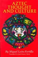 Aztec Thought and Culture : A Study of the Ancient Nahuatl Mind