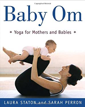 Baby Om: Yoga for Mothers and Babies 9780805068399